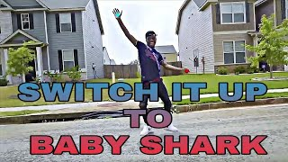 Switch it up to Baby Shark remix (trip lang)