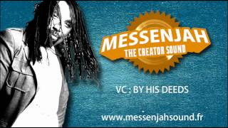 VC - BY HIS DEEDS (MESSENJAH DUB)