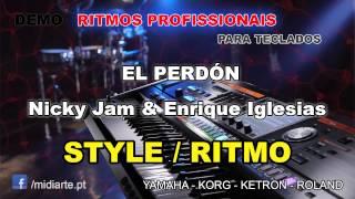 ♫ Ritmo / Style  - EL PERDÓN - Nicky Jam & Enrique Iglesias