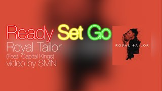 Ready Set Go by Royal Tailor Lyrics