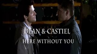 Dean & Castiel - Here Without You (Re-Upload)