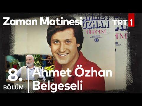 Ahmet Özhan'ın Hayatı - Zaman Matinesi 8. Bölüm