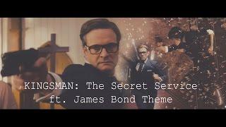 KINGSMAN: The Secret Service ft. James Bond Theme