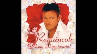 Jolly  Románcok  -   Minek játszol