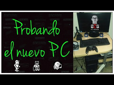 Probando el nuevo PC