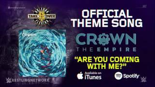 "2017: WWE NXT Takeover: Orlando Official Theme Song - ""Are You Coming With Me"" April"