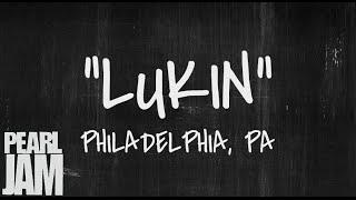 Lukin - Live in Philadelphia, PA (10/21/2013) - Pearl Jam Bootleg