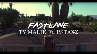 Ty Malik ft. Pstaxx - FastLane (OFFICIAL VIDEO)
