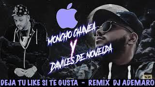 TEMAZO 2018 - MONCHO CHAVEA - DAVILES DE NOVELDA - YO ME LA LLEVO & DJ ADEMARO