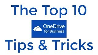 Top 10 OneDrive for Business Tips and Tricks