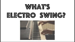 What is Electro Swing? Electro Swing Explained in 2 minutes