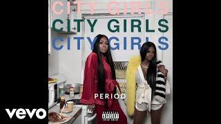 City Girls - Period (We Live) (Audio)
