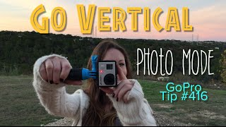 Go Vertical - Photo Mode! GoPro Tip #416