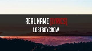 Lostboycrow - Real Name [LYRICS]