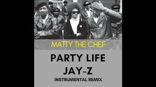 Party Life - JAY-Z // [INSTRUMENTAL REMIX by Matty The Chef]