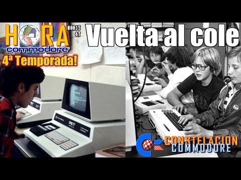 La Hora de Commodore #0015(4T) - Vuelta al Cole