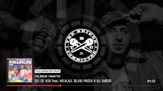 The Bridge Committee - Cei ce vor feat.  DOC (Mr.Vlad), Silviu Pasca & DJ Undoo