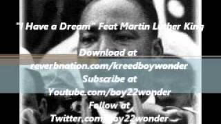"""I Have a Dream"" Feat Martin Luther King Jr."