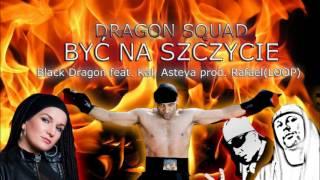 "Dragon Squad ,,Być na szczycie "" B-Dragon feat Kal, Asteya Dec & Rafael(LOOP)"