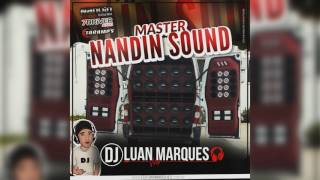 Master Nandin Sound - Dj Luan Marques