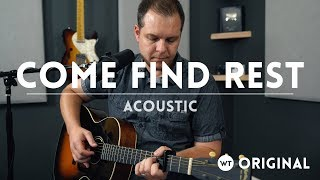 Come Find Rest (Matt. 11:28) (acoustic) - original song by Brian Wahl