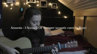 Amnesia - 5 Seconds Of Summer (acoustic cover by Rune)