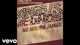 Los Ángeles Negros - Amor Por Ti (Lyric Video) ft. Daniel Gutiérrez