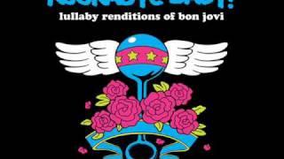 Lullaby Renditions of Bon Jovi - Livin' On A Prayer