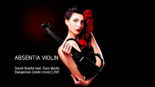 David Guetta ft. Sam Martin - Dangerous (violin cover) by ABSENTIA VIOLIN (Юлия Бунь-Волкотруб) LIVE