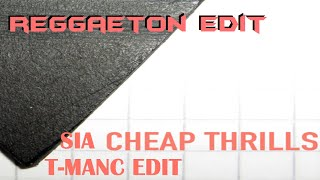 Sia - Cheap Thrills (Reggaeton Edit) T-Manc 2016