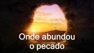 Superabundou a graça - Fernandinho COM LEGENDA / LETRA