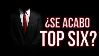 ¿SE ACABO TOP SIX? LA VERDAD DE LA NOTICIA ESPECIAL