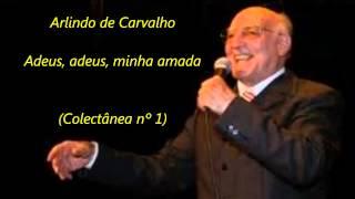 Arlindo de Carvalho - Adeus, adeus, minha amada