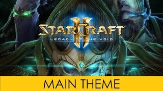 Starcraft 2 - Main Theme - Soundtrack OST Legacy of the Void Official