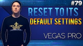 Sony Vegas Pro 13: How To Reset Sony Vegas 13 To Its Default Settings - Tutorial #79