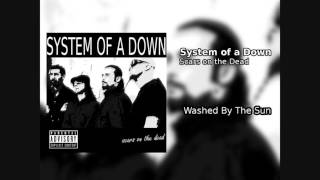 System of a Down - Washed By The Sun