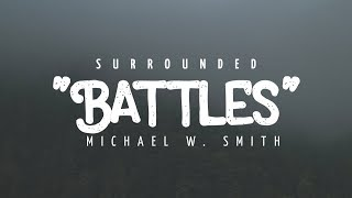 Surrounded (Fight My Battles) - Michael W. Smith | Lyric Video width=
