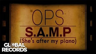 OPS - S.A.M.P. (She's After My Piano) | Lyric Video