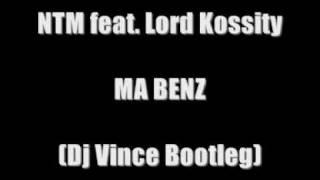 NTM feat. Lord kossity - Ma Benz (Dj Vince Bootleg).wmv