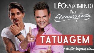 Léo Nascimento - Tatuagem (Part. Eduardo Costa)