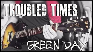 Green Day - Troubled Times cover (Billie Joe Armstrong Gibson Les Paul Jr.)