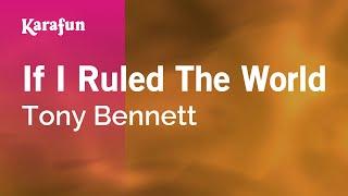 Karaoke If I Ruled The World - Tony Bennett *