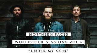 """Northern Faces """"Under My Skin"""" (Live)"""