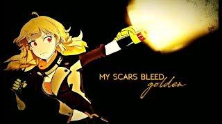 RWBY || My Scars Bleed Golden
