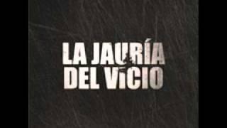 LA JAURÍA DEL VICIO - Tan Fácil ( BARRICADA)