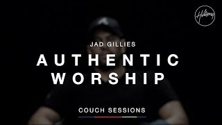 Jad Gillies - Authentic Worship | Hillsong Couch Sessions