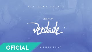 All-Star Brasil - Amor de Verdade ft. Monieelly (Official Music)