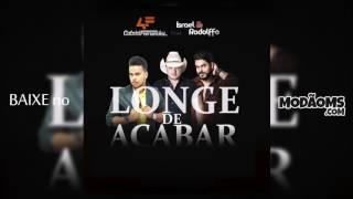 Gabriel Fernandez - Longe de Acabar (Part. Israel e Rodolffo) (Lançamento 2017)