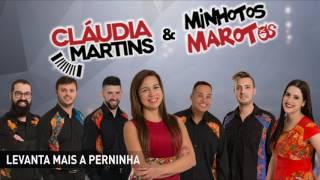 Cláudia Martins & Minhotos Marotos - Levanta mais a perninha
