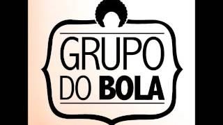 Grupo do Bola - Hoje é Tudo Nosso